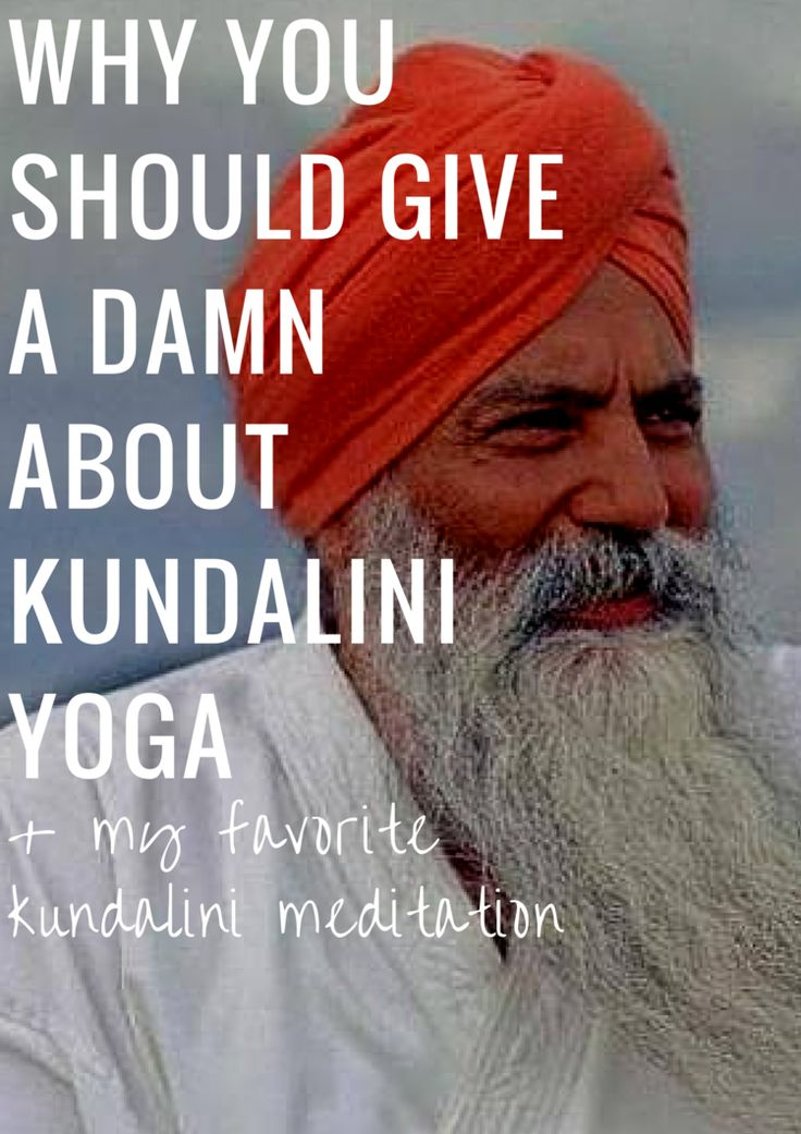 Why you should give a damn about Kundalini Yoga + My Favorite Kundalini Meditati...