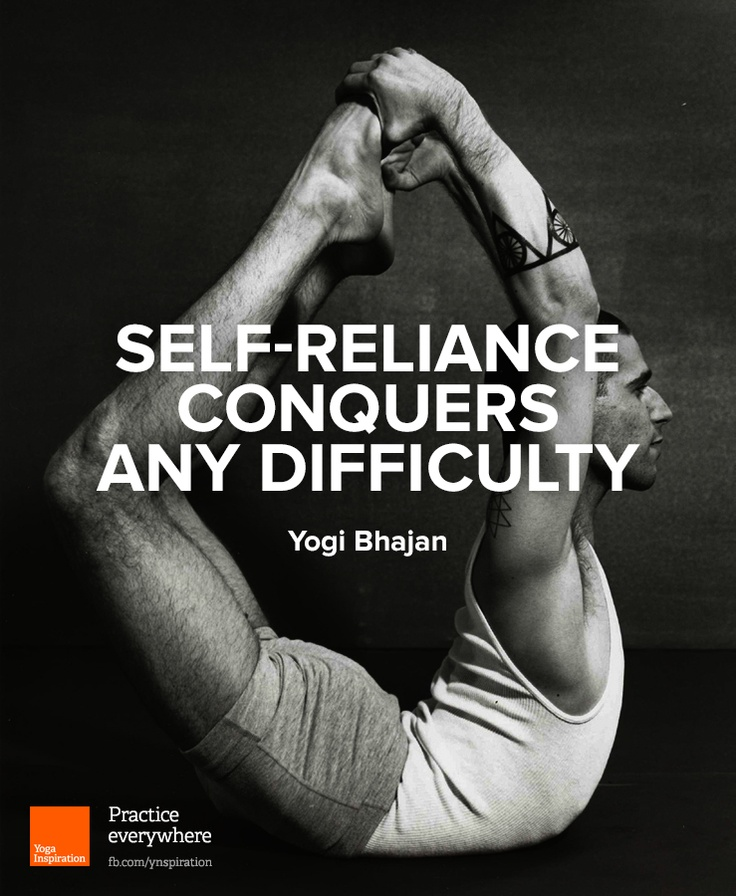 """""""Self-reliance conquers any difficulty""""   ― Yogi Bhajan"""
