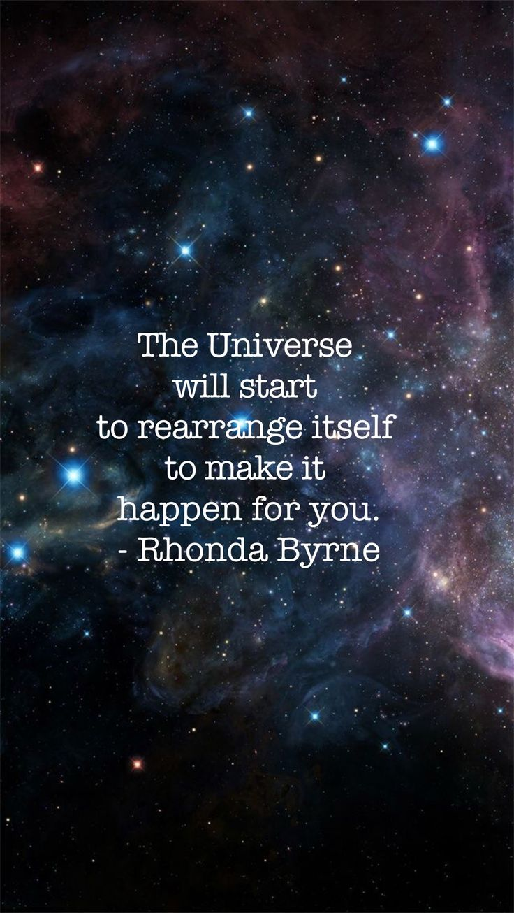 The Universe will start to rearrange itself to make it happen for you. Love this...