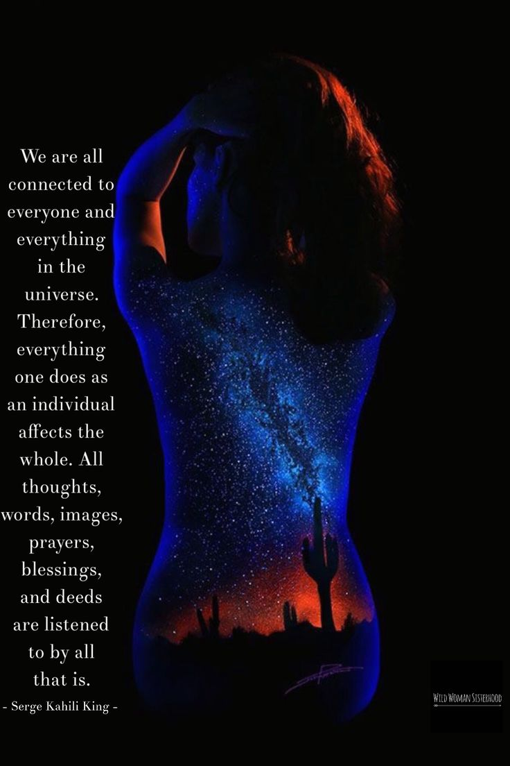 We are all connected to everyone and everything in the universe. Therefore, ever...