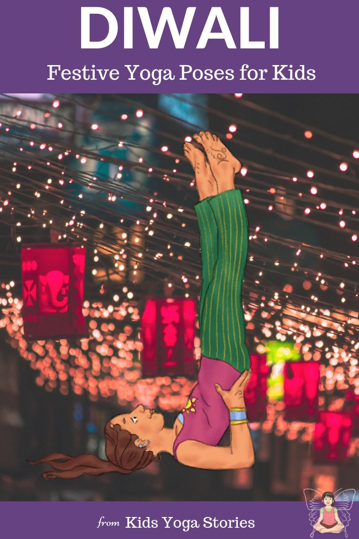 5 Diwali Yoga Poses for Kids.  Diwali, the Festival of Lights, is celebrated in ...