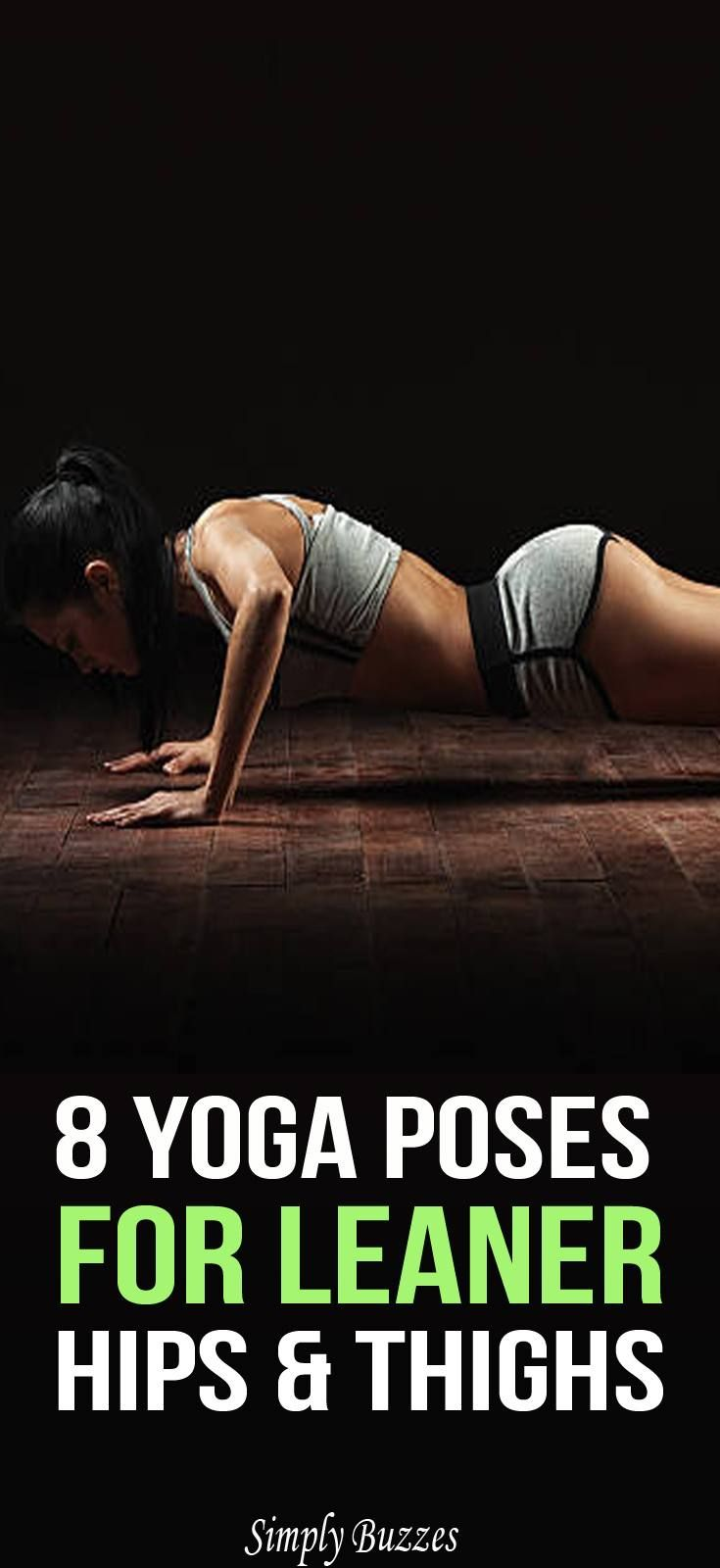 8 Yoga Poses For Leaner Hips And Thighs. #yogaforhips #yogaforthighs #fitness #w...