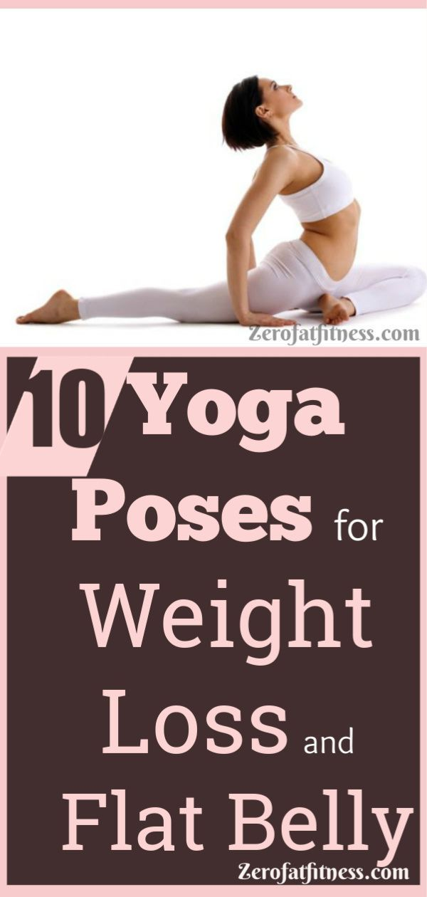 Yoga Poses Workout Yoga Poses For Weight Loss And Flat Belly These Yoga Exercises Strengthen The L About Yoga Blog Home Of Yoga The Zen Way Of Teaching Yoga Online