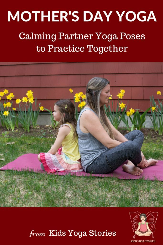 Celebrate Mother's Day Yoga through calming partner yoga poses for kids - to...