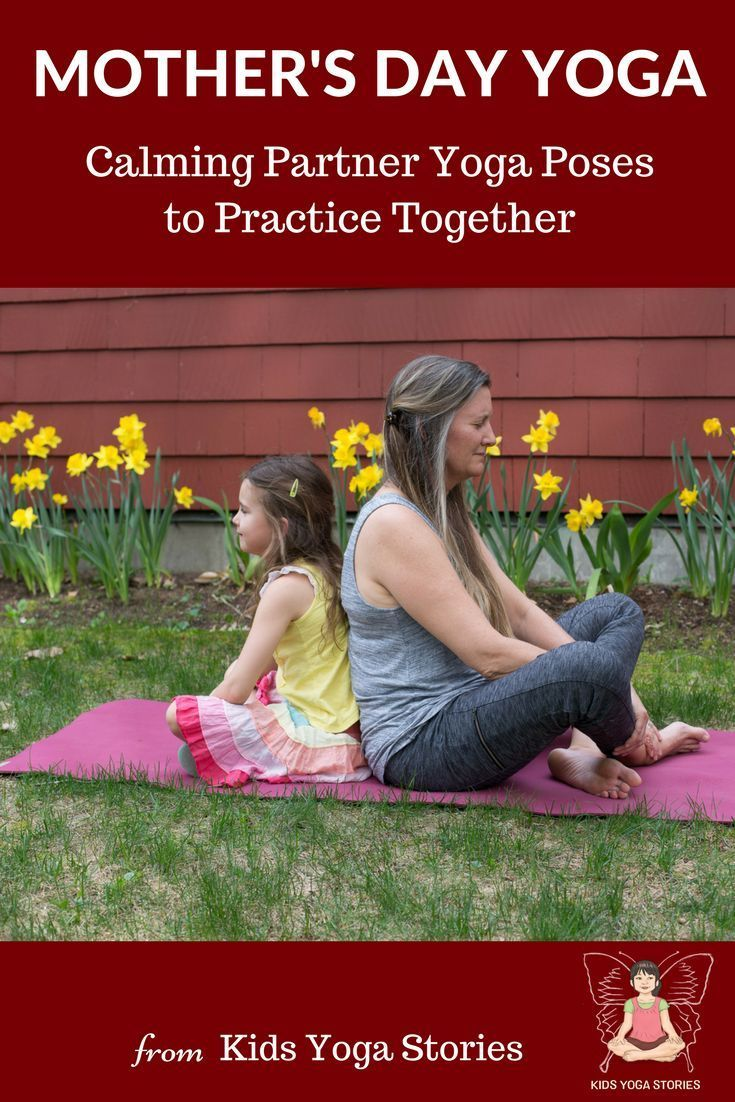 Mother's Day Yoga. Partner yoga poses for you and your child!  Partner up with y...