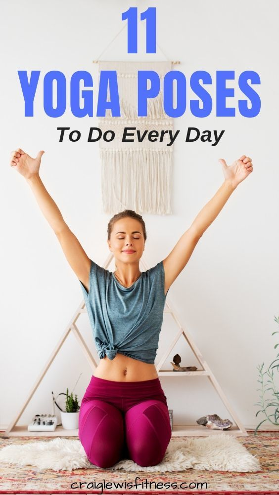 Here's 11 yoga poses you should do every day? But why every day? Well, these...