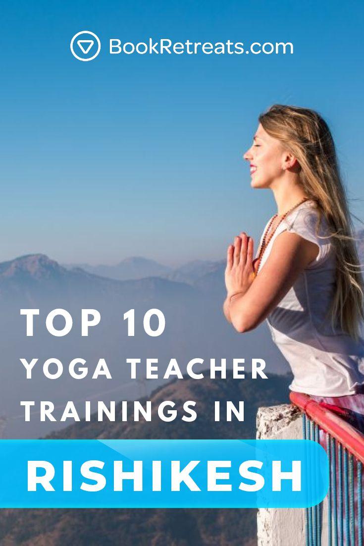 Top 10 Hand-Picked Yoga Teacher Training Rishikesh [2018/2019]