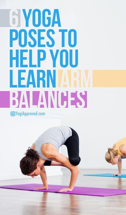 6 Yoga Poses To Help You Learn Arm Balances
