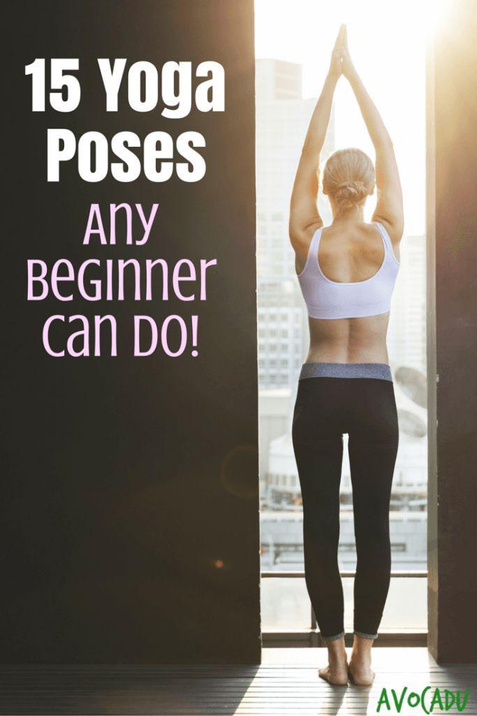 15 Yoga Poses Any Beginner Can Do | Avocadu.com #beginneryoga #losingweight #yog...