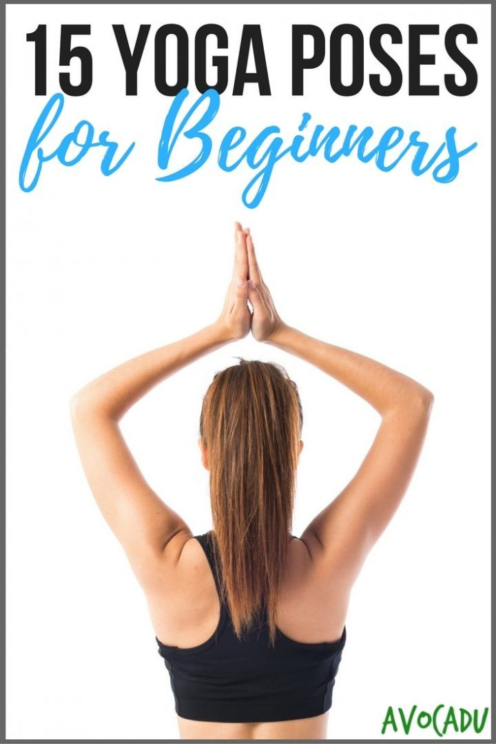 15 Yoga Poses Any Beginner Can Do | Avocadu.com #yoga #beginneryoga #weightloss ...