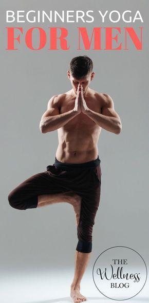 THE WELLNESS BLOG Beginners Yoga For Men Weight loss/Tone/Men/Flexibility/Streng...