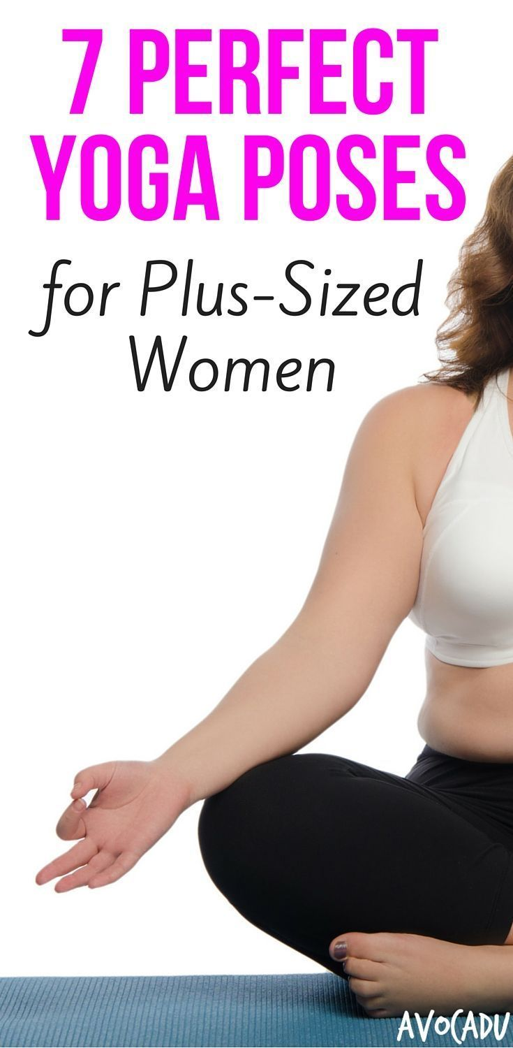 7 Perfect Yoga Poses for Plus-Sized Women