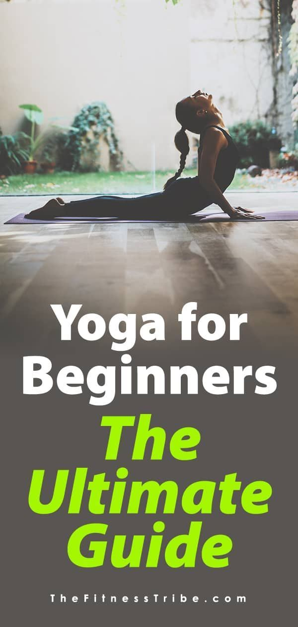 Yoga for Beginners: The Ultimate Guide. A complete list of poses for beginners t...