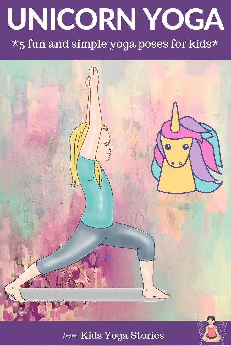 5 Unicorn Yoga Poses for Kids  Pretend to be a unicorn through yoga for kids pos...