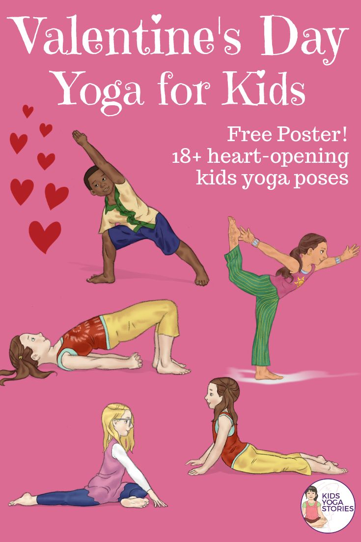 Valentine's Day Yoga for Kids!  FREE POSTER!    18 heart-opening yoga poses for ...