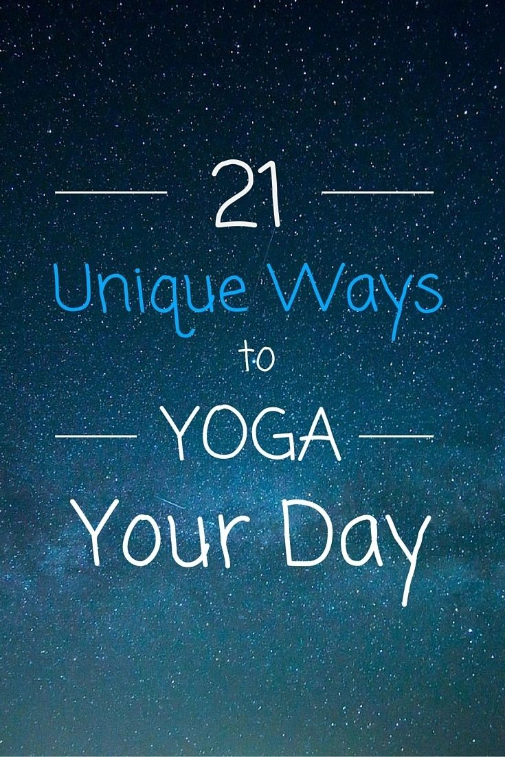 21 Unique Ways to Yoga Your Day | Get inspired by these creative yogis who find ...