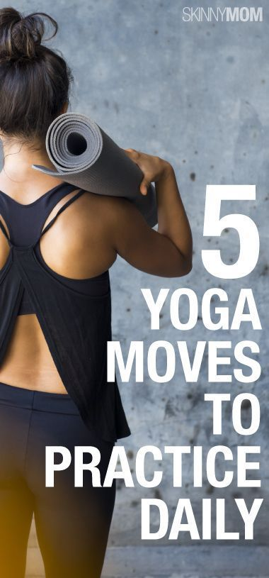 5 Yoga Moves To Practice Daily - Itu2019s sometimes hard to make room in your bu...