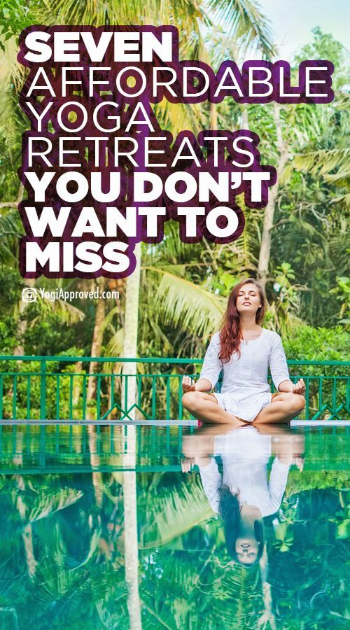 7 Affordable Yoga Retreats You Don't Want to Miss
