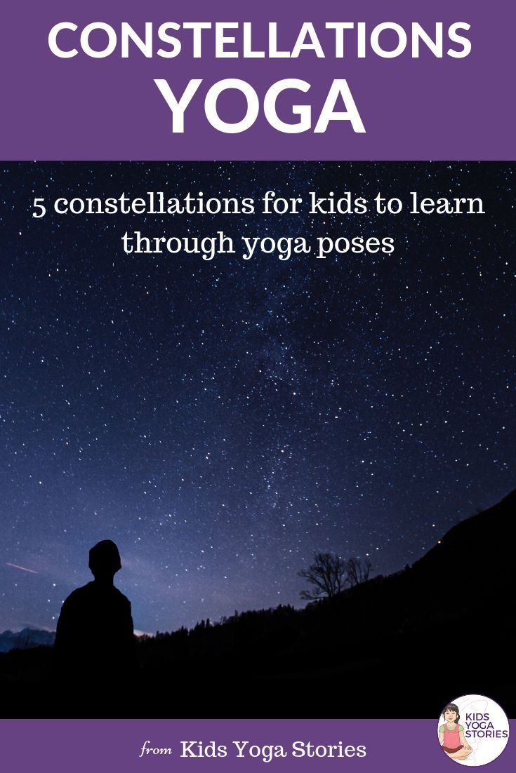 5 Constellations for Kids to Learn through Yoga Poses!  Try out these 5 simple a...
