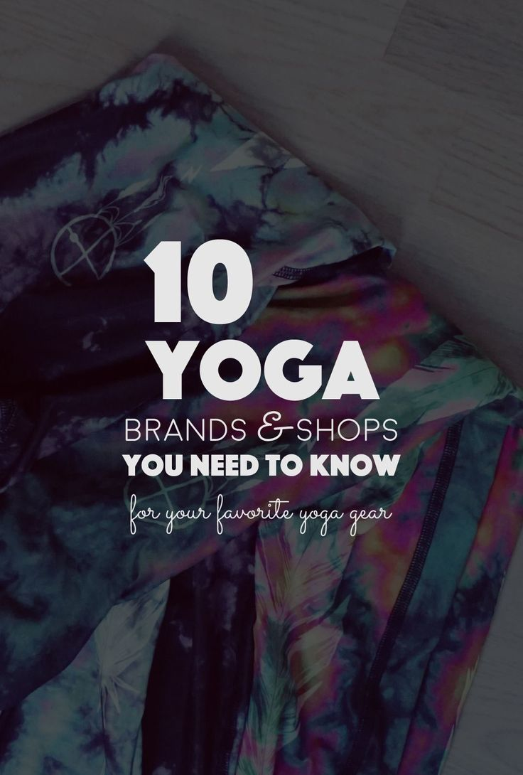 10 Yoga Brands & Shops You Need to Know. The prettiest and most comfortable yoga...