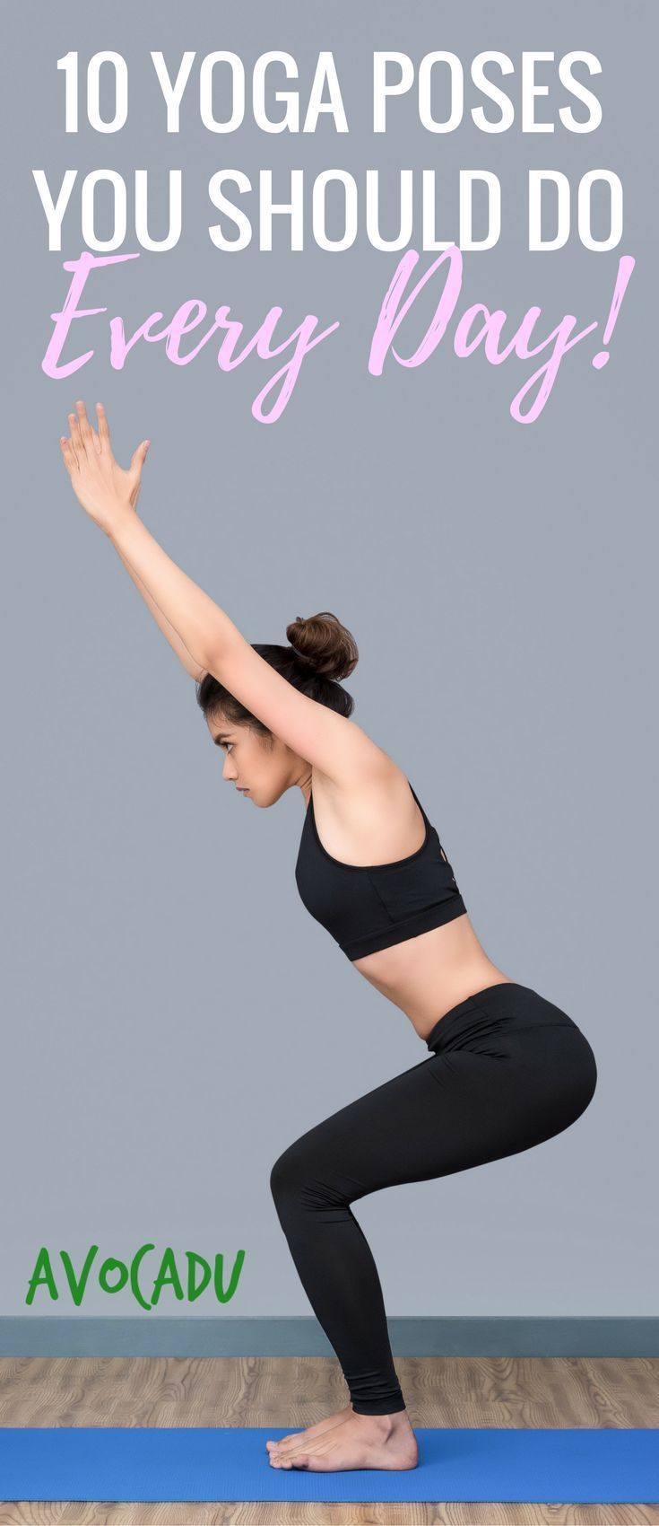 10 Yoga poses you should do every day to get flexible, relieve aches and pains, ...