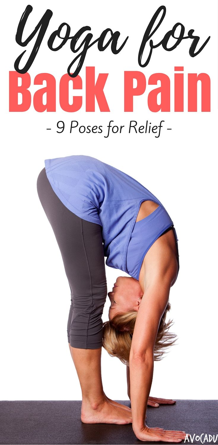 9 Yoga poses for back pain to help you relieve aches and pains and naturally inc...