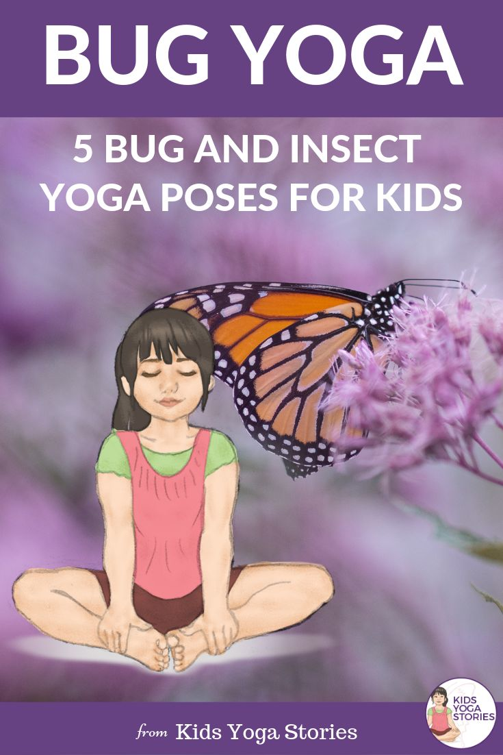 5 Simple and Fun Bug Yoga Poses for Kids Learning about bugs and insects is such...