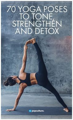 70 At-home Yoga Poses for Women to Tone, Strengthen and Detox Their Bodies.
