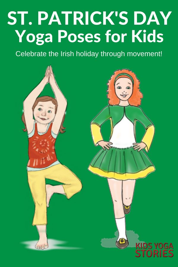 St. Patrick's Day for Kids: celebrate through books and yoga poses for kids!...