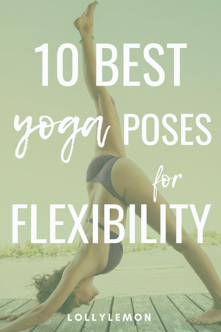 10 Best Beginner Yoga Poses For Flexibility.