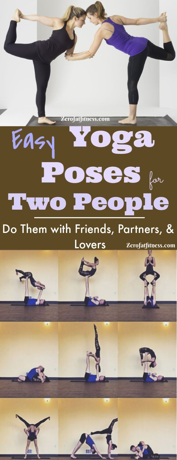 11 Easy Yoga Poses for Two People: Friends, Partners, and Lovers.