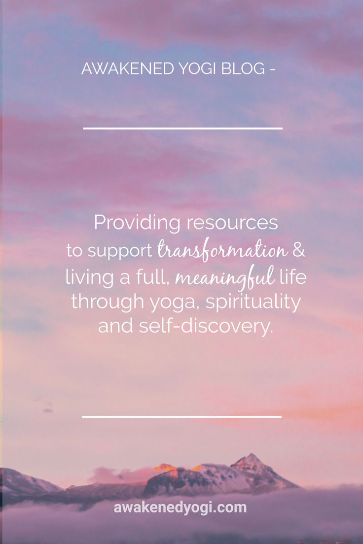 Awakened Yogi Blog : Providing resources to support transformation and living a ...