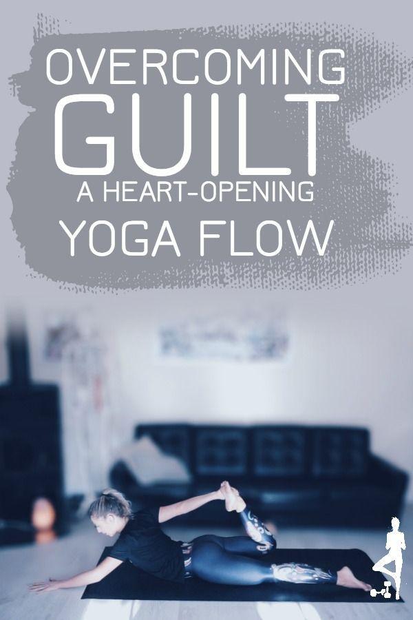 Overcoming guilt heart-opening yoga flow