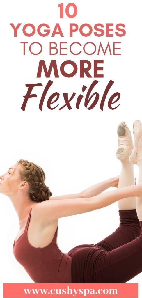 Want to be more flexible? Here are 10 yoga poses for flexibility to feel better ...
