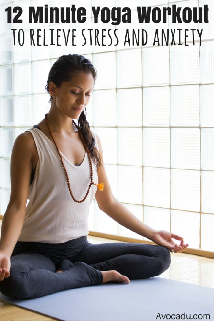 12-Minute Yoga Workout To Calm Your Stress and Anxiety