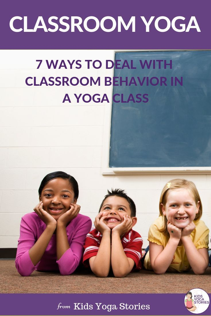 7 Ways to Deal with Classroom Behavior in a Yoga Class
