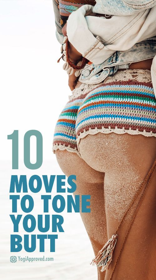 Practice These 10 Moves to Tone Your Butt
