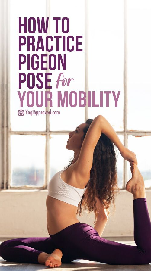 How to Practice Pigeon Pose With Modifications   Variations | YogiApproved.com