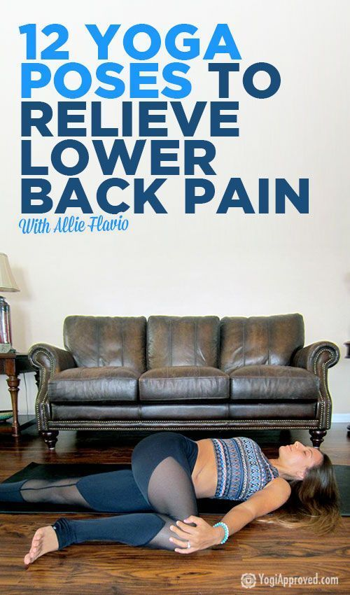 Is Your Bad Back Bringing You Down? Practice These 12 Yoga Poses for Back Pain for Real Relief