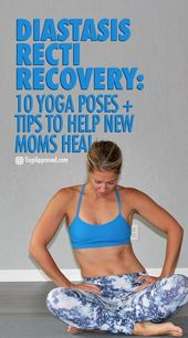 Diastasis Recti Recovery: 10 Yoga Poses + Tips to Help New Moms Heal