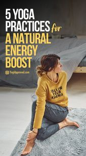 5 Energizing Yoga Practices for a Natural Energy Boost on Those Days You'd Rather Be in Bed