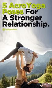 Practice These 5 AcroYoga Poses for a Stronger Relationship