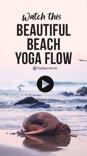 This Must-See Beautiful Beach Yoga Flow Celebrates the Connection of Yoga and Nature (Video)