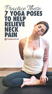 Practice These 7 Yoga Poses to Help Relieve Neck Pain