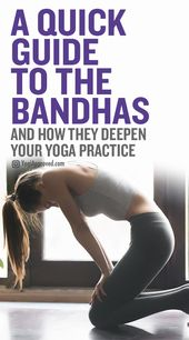 A Quick Guide to Understand the Bandhas and Deepen Your Yoga Practice