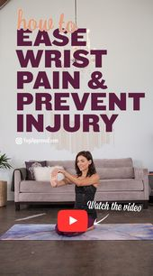 Learn How to Ease Wrist Pain and Prevent Injury In Your Yoga Practice (Video)