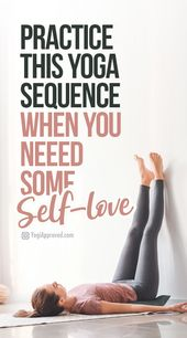Practice This Yoga Sequence for Self-Love When You Need a Little Extra TLC