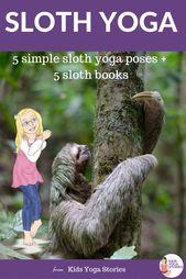 5 Sloth Yoga Poses for Kids to Savor Slowing Down | Kids Yoga Stories