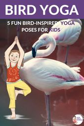 Bird Yoga: Learn about our Feathered Friends through Movement | Kids Yoga Stories