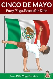 Cinco de Mayo for Kids: Yoga Poses to Celebrate the Mexican Holiday
